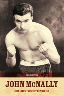 John McNally - Boxing's Forgotten Hero