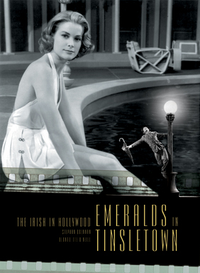 Emeralds in Tinseltown – The Irish in Hollywood