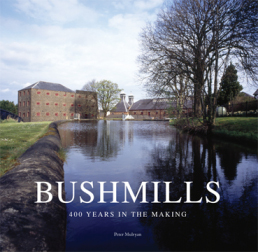 Bushmills – 400 Years in the Making