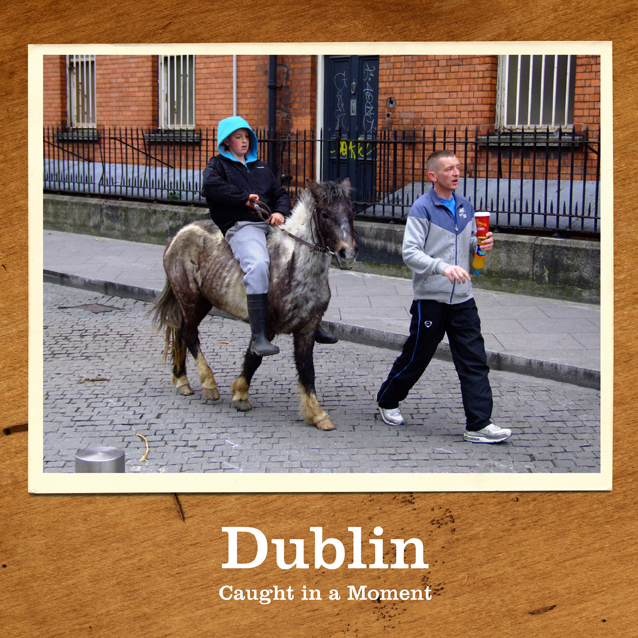 Dublin - Caught in a Moment