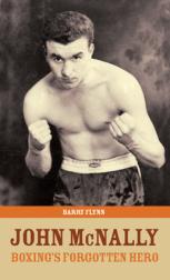 John McNally – Boxing's Forgotten Hero