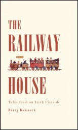 The Railway House – Tales from an Irish Fireside