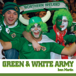 Green and White Army – The Northern Ireland Fans