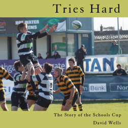 Tries Hard - The Story of the Schools' Cup